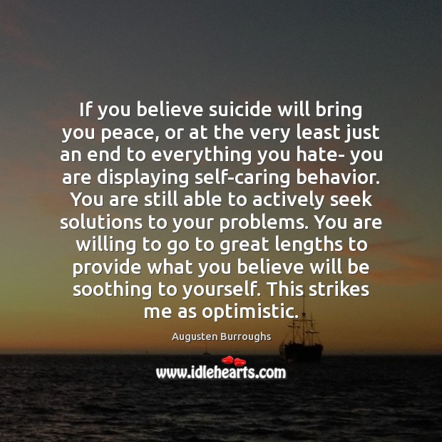 Image, If you believe suicide will bring you peace, or at the very