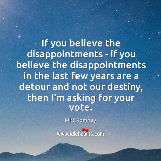 If you believe the disappointments – if you believe the disappointments in Image