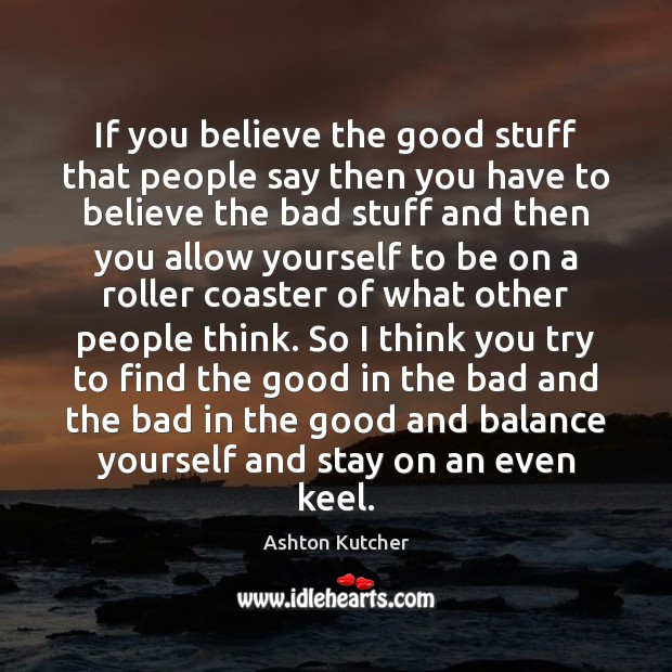 If you believe the good stuff that people say then you have Image