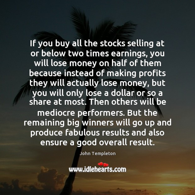 If you buy all the stocks selling at or below two times Image