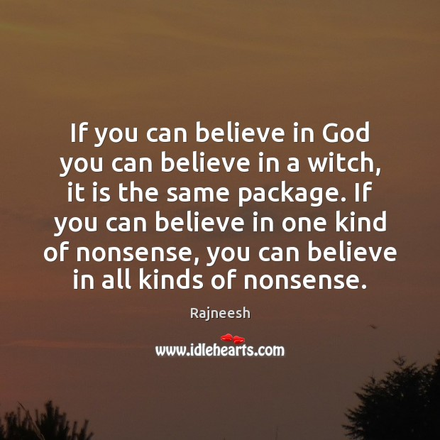 Image, If you can believe in God you can believe in a witch,