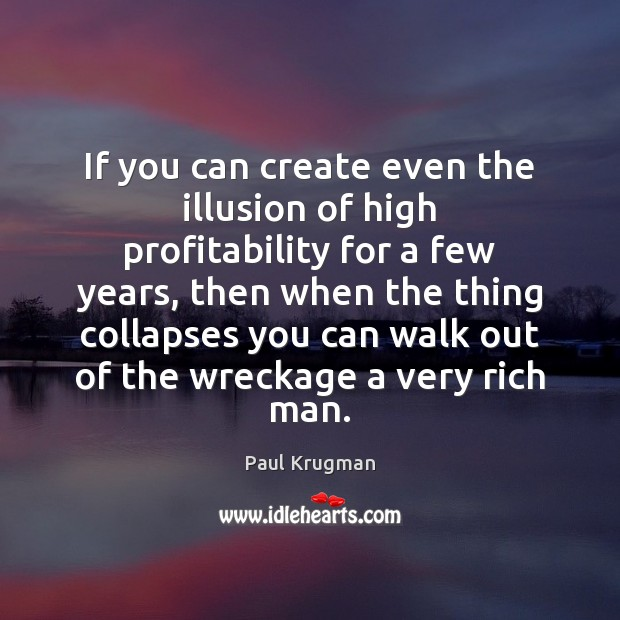 If you can create even the illusion of high profitability for a Image