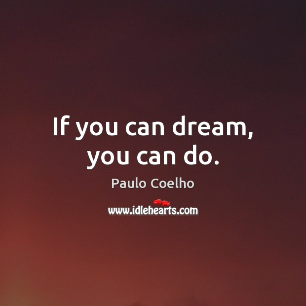 If you can dream, you can do. Image