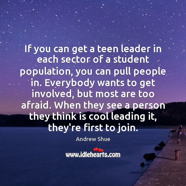 Image, If you can get a teen leader in each sector of a