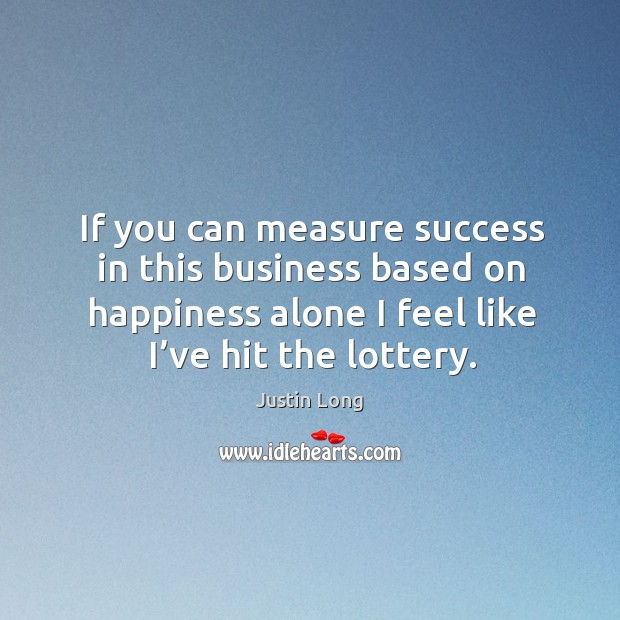 If you can measure success in this business based on happiness alone I feel like I've hit the lottery. Image