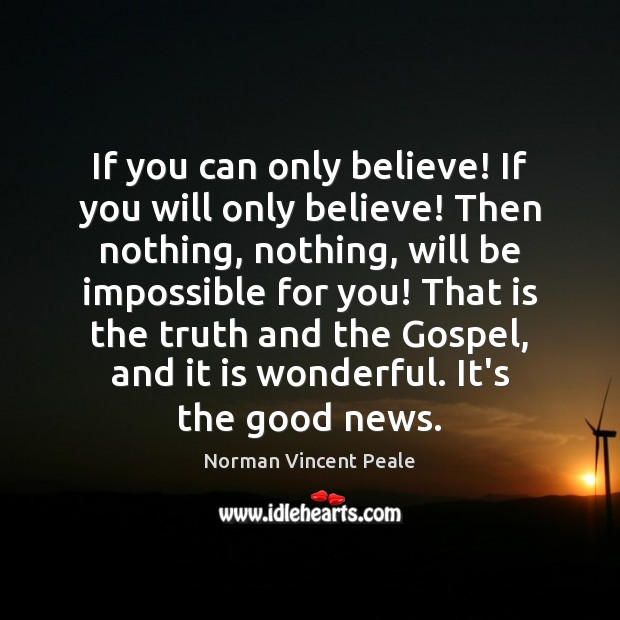 If you can only believe! If you will only believe! Then nothing, Image