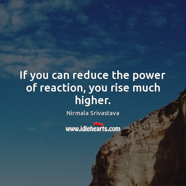 If you can reduce the power of reaction, you rise much higher. Image