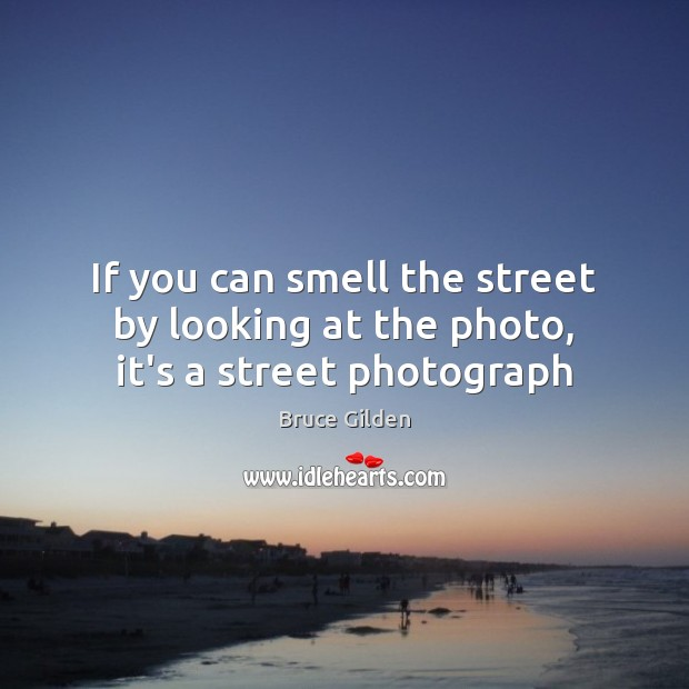 Image, If you can smell the street by looking at the photo, it's a street photograph