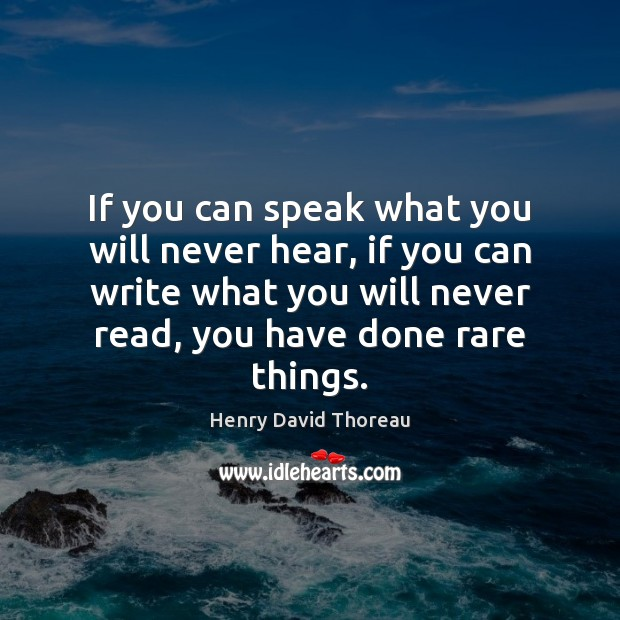 Image, If you can speak what you will never hear, if you can