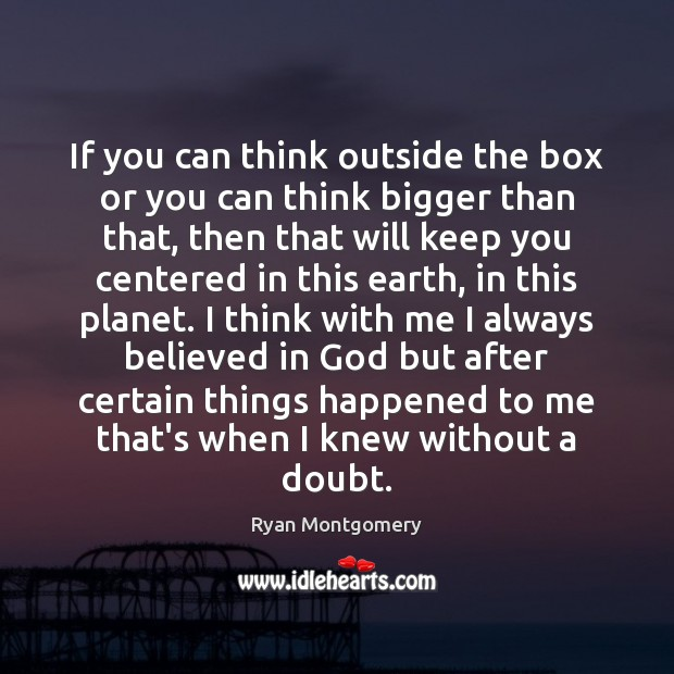 If you can think outside the box or you can think bigger Image