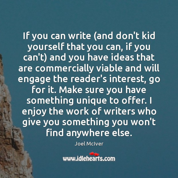If you can write (and don't kid yourself that you can, if Image