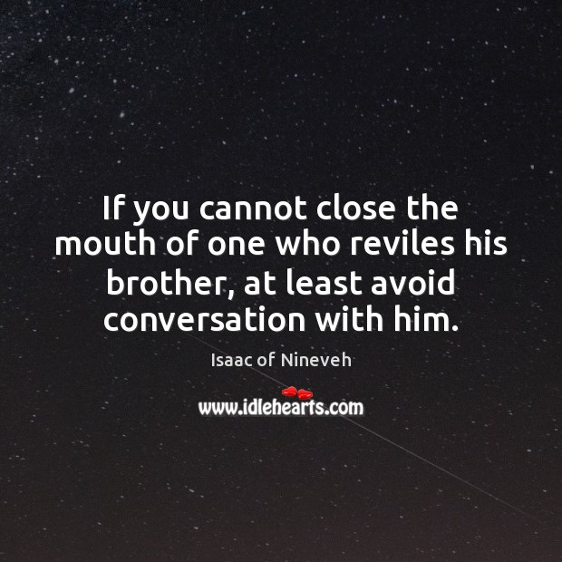 Image, If you cannot close the mouth of one who reviles his brother,