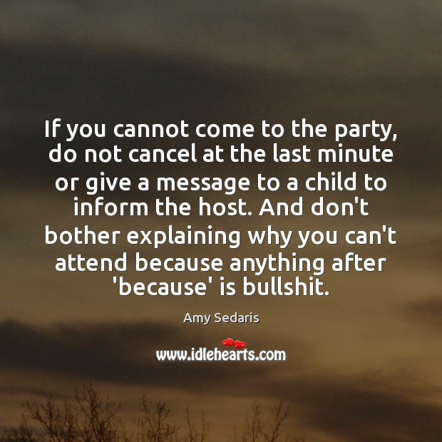 If you cannot come to the party, do not cancel at the Image