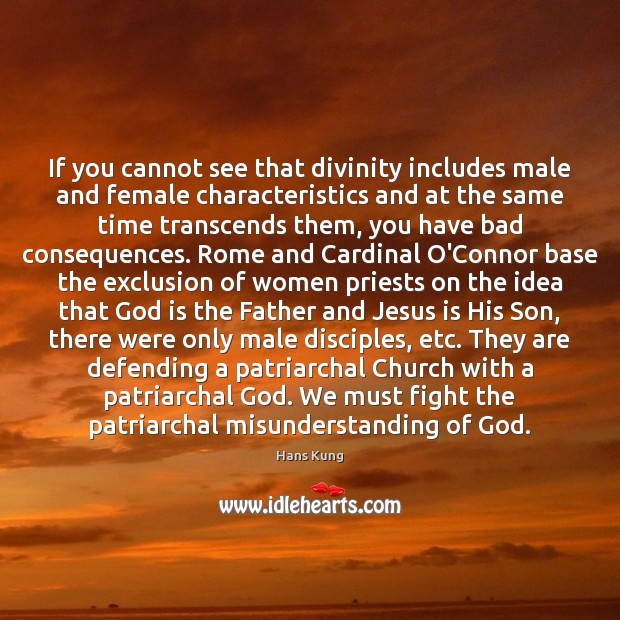 If you cannot see that divinity includes male and female characteristics and Misunderstanding Quotes Image
