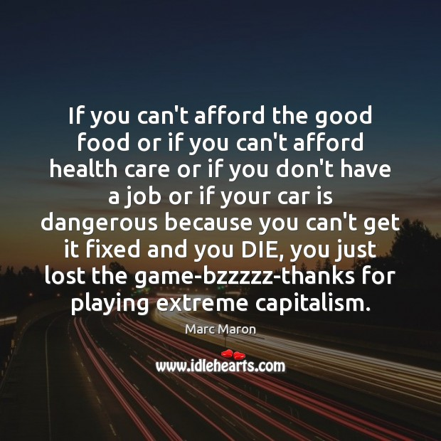 If you can't afford the good food or if you can't afford Car Quotes Image