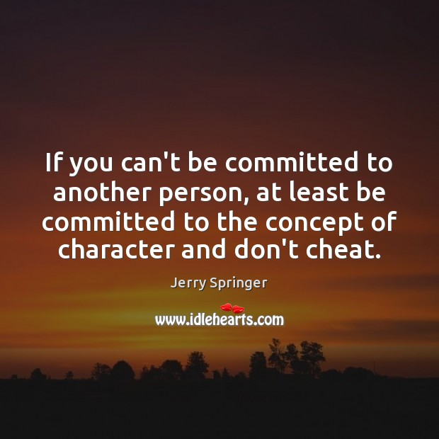 Image, If you can't be committed to another person, at least be committed