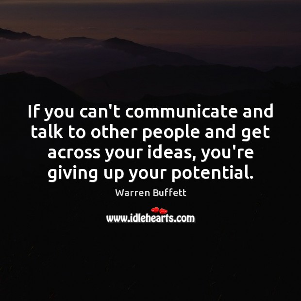If you can't communicate and talk to other people and get across Image