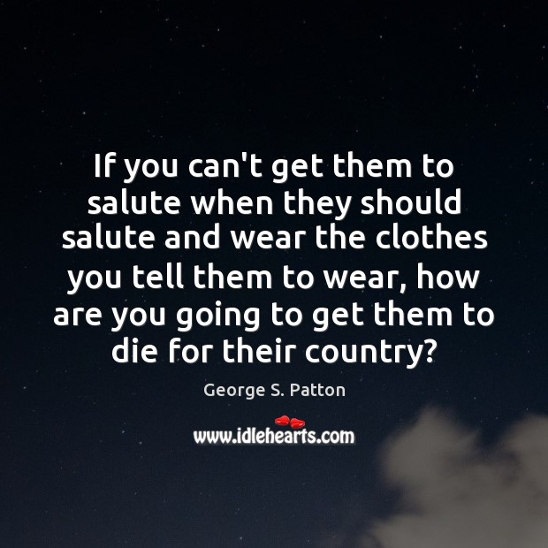 Image, If you can't get them to salute when they should salute and