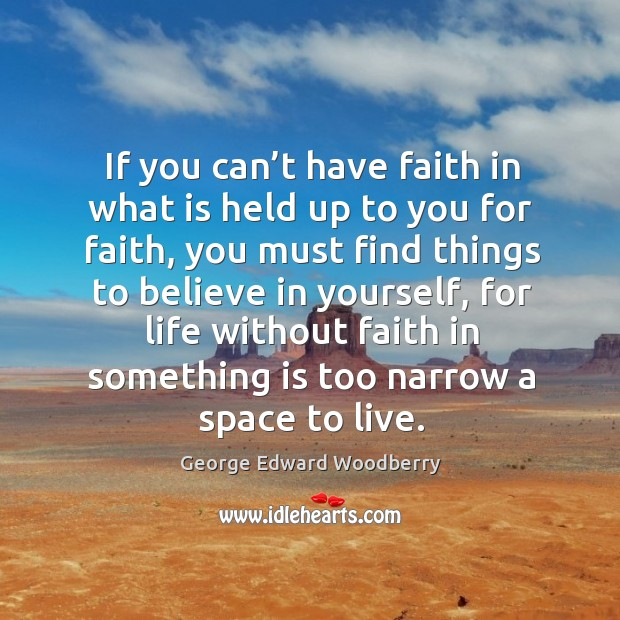 If you can't have faith in what is held up to you for faith Image