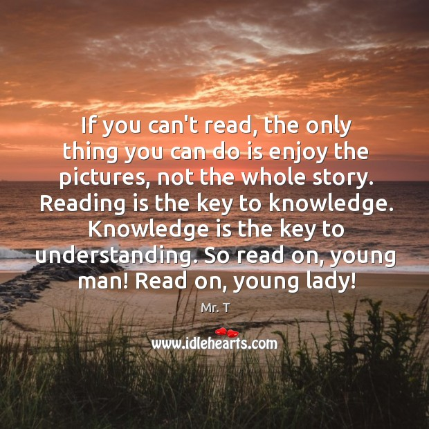 If you can't read, the only thing you can do is enjoy Image