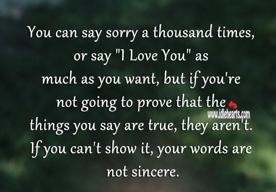 Image, If you can't show it, your words are not sincere.