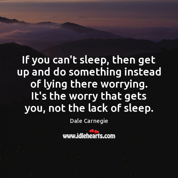 If you can't sleep, then get up and do something instead of Image