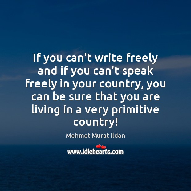 Image, If you can't write freely and if you can't speak freely in