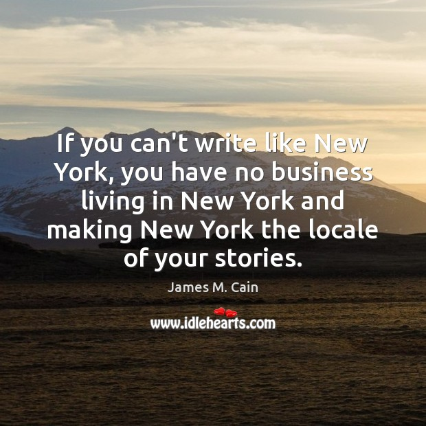 If you can't write like New York, you have no business living Image