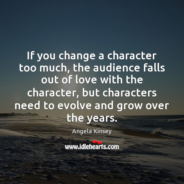 Image, If you change a character too much, the audience falls out of