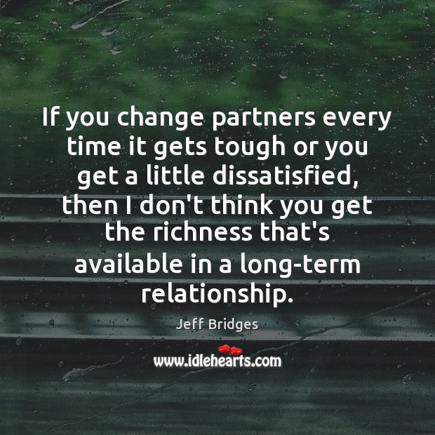 If you change partners every time it gets tough or you get Image