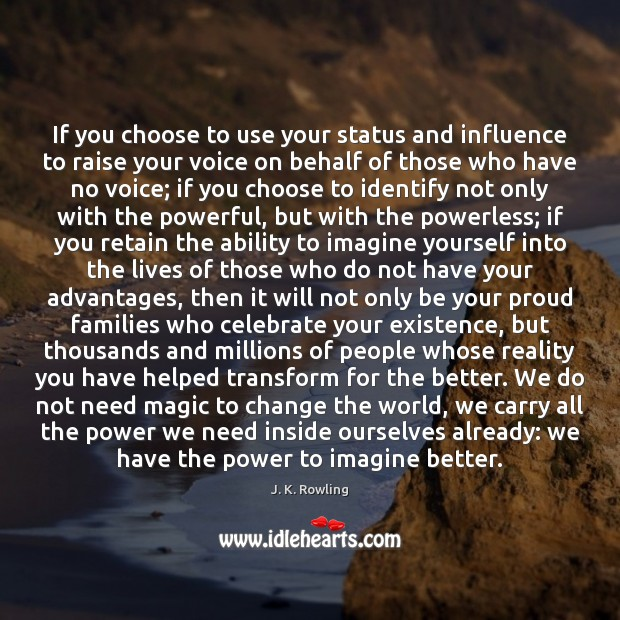 If you choose to use your status and influence to raise your Image