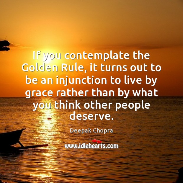 If you contemplate the Golden Rule, it turns out to be an Image