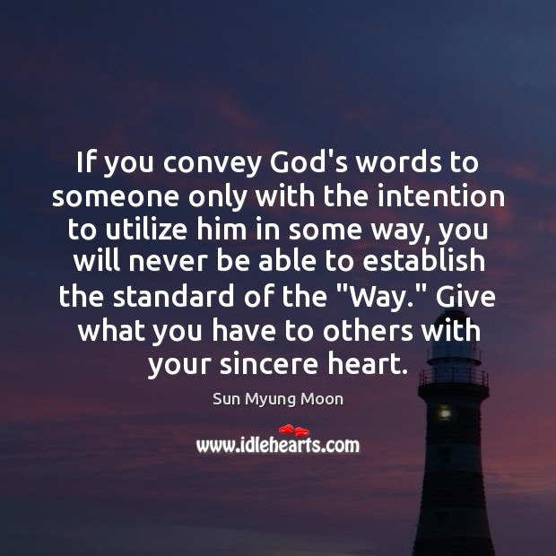 If you convey God's words to someone only with the intention to Image
