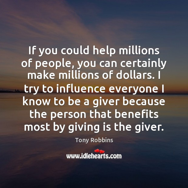 Image, If you could help millions of people, you can certainly make millions
