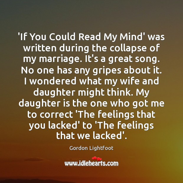 'If You Could Read My Mind' was written during the collapse of Daughter Quotes Image