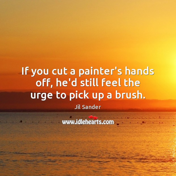 Picture Quote by Jil Sander