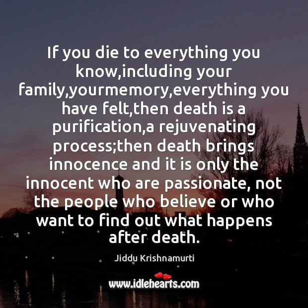 If you die to everything you know,including your family,yourmemory,everything Death Quotes Image