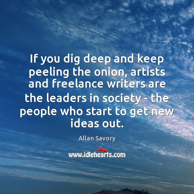 If you dig deep and keep peeling the onion, artists and freelance Image