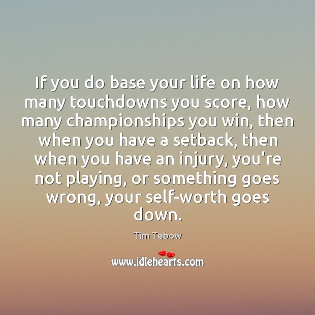 If you do base your life on how many touchdowns you score, Image