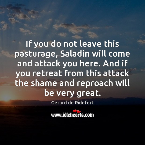 If you do not leave this pasturage, Saladin will come and attack Image