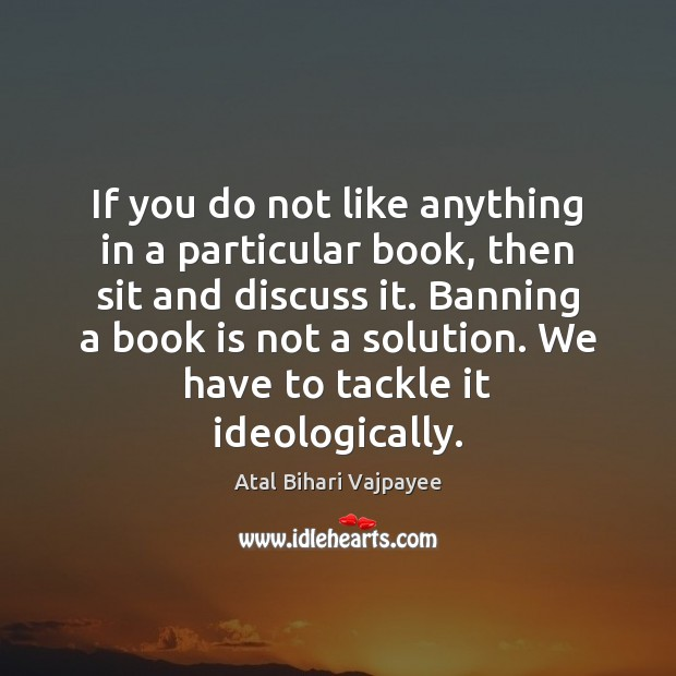 Image, If you do not like anything in a particular book, then sit