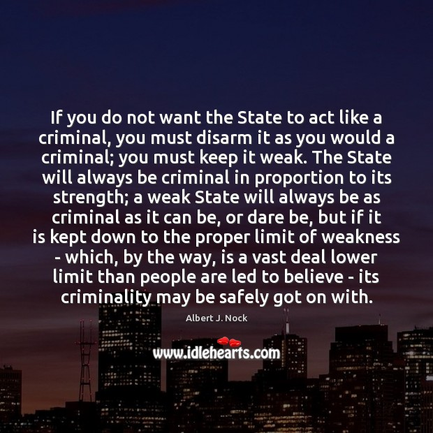 Image, If you do not want the State to act like a criminal,