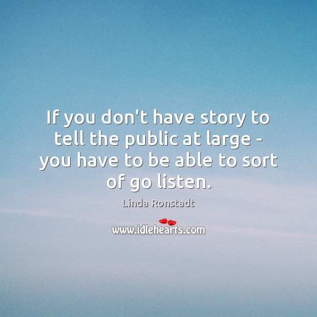 If you don't have story to tell the public at large – Image