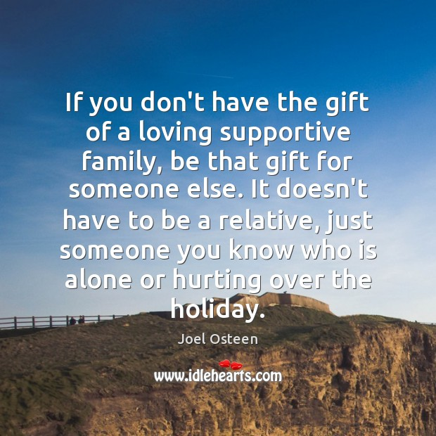 If you don't have the gift of a loving supportive family, be Image