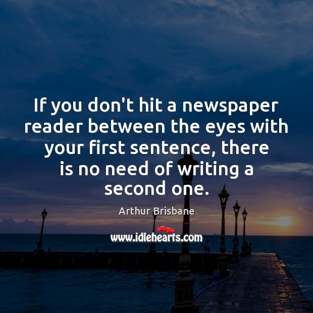 Image, If you don't hit a newspaper reader between the eyes with your