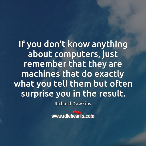 If you don't know anything about computers, just remember that they are Image