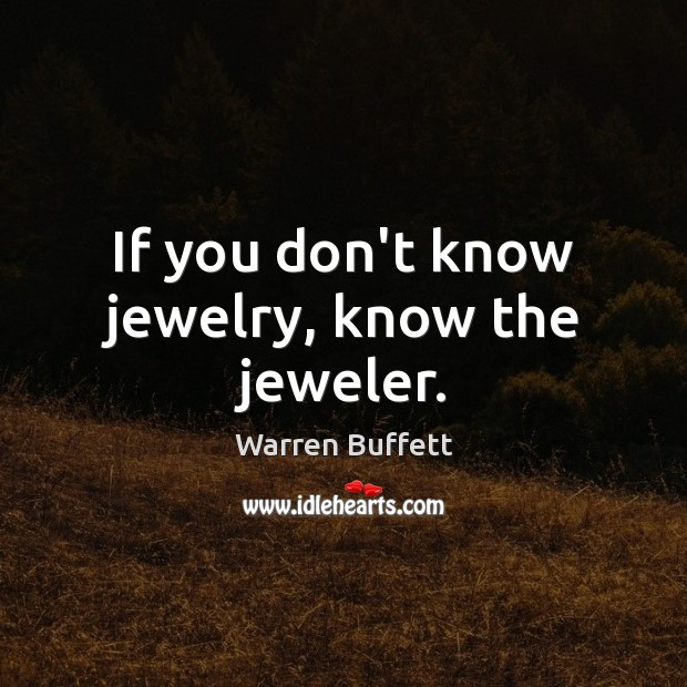 Image, If you don't know jewelry, know the jeweler.
