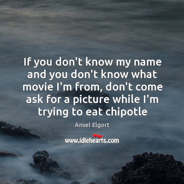 If you don't know my name and you don't know what movie Image