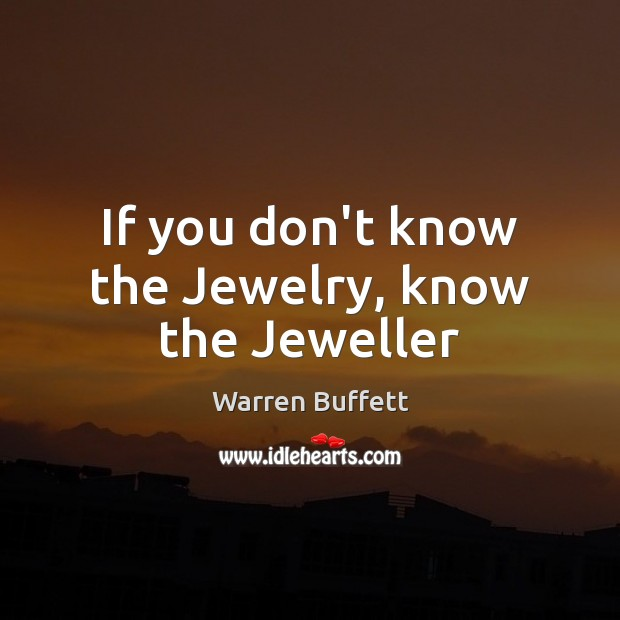 Image, If you don't know the Jewelry, know the Jeweller