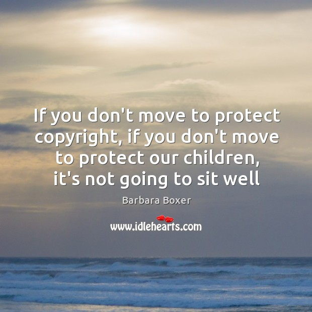 If you don't move to protect copyright, if you don't move to Image